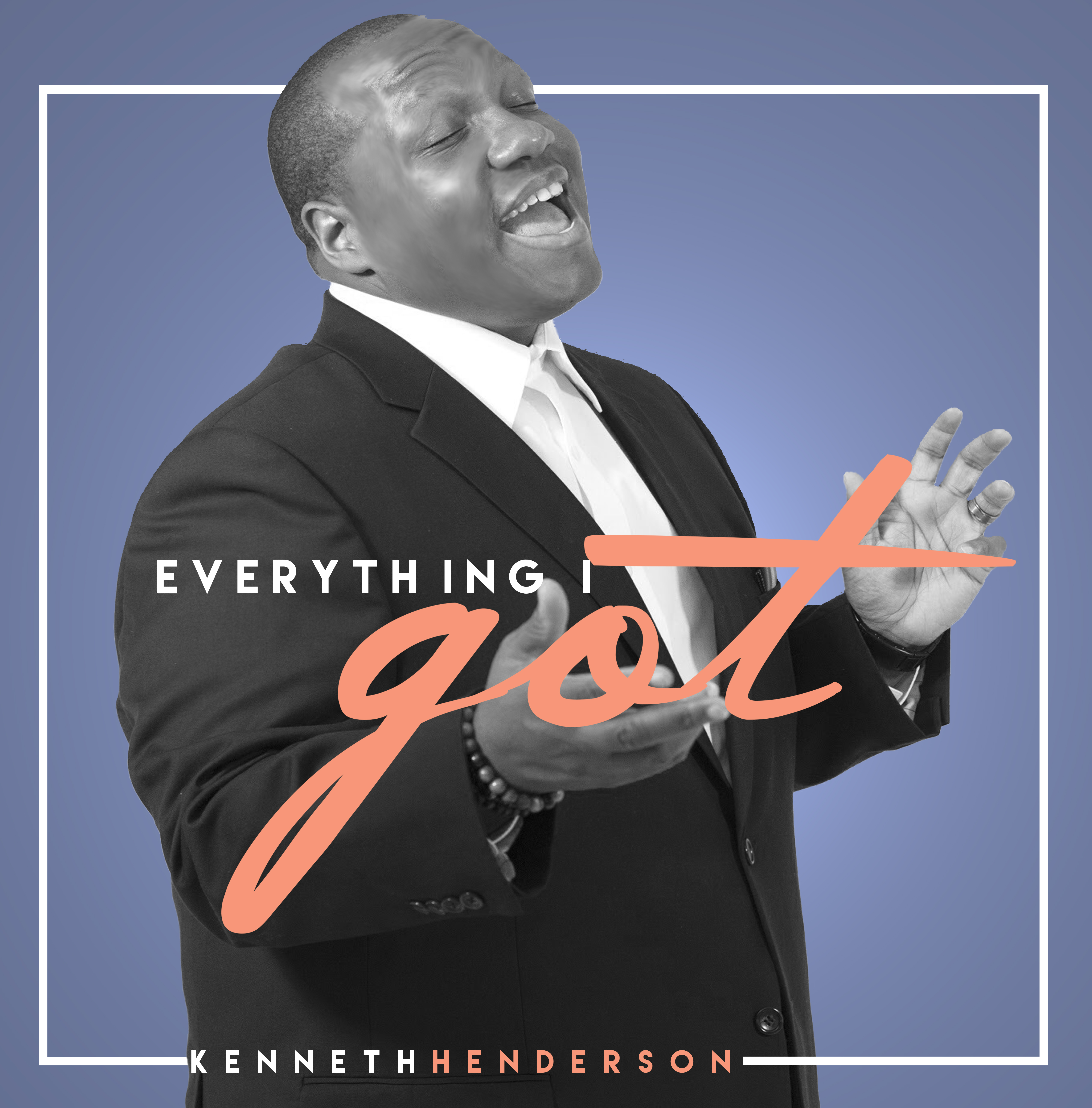 Kenneth Henderson - Everything I Got - CD cover