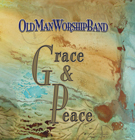 Old Man Worship Band - Grace and Peace2