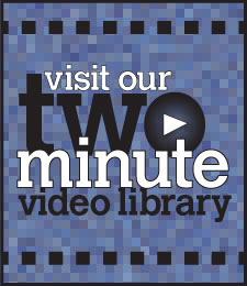 Watch the Two Minute Videos